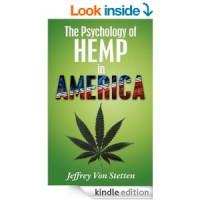 The Psychology of Hemp in America Written by Jeffrey Von Stetten